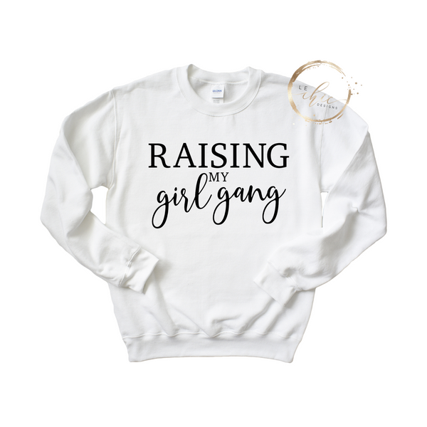 Raising my Girl Gang Crewneck