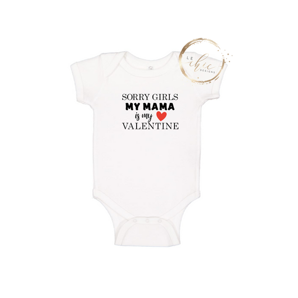 Sorry Girls My Mama is my Valentine Onesie