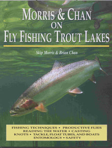 Morris & Chan on Fly Fishing Trout Lakes