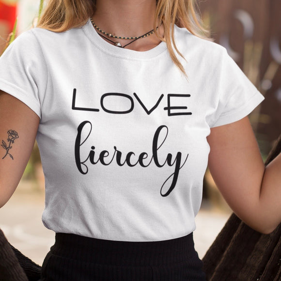 Love Fiercely Tee