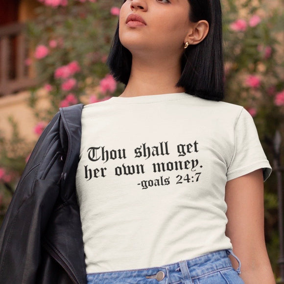 Thou Shall Get Her Own Money Tee