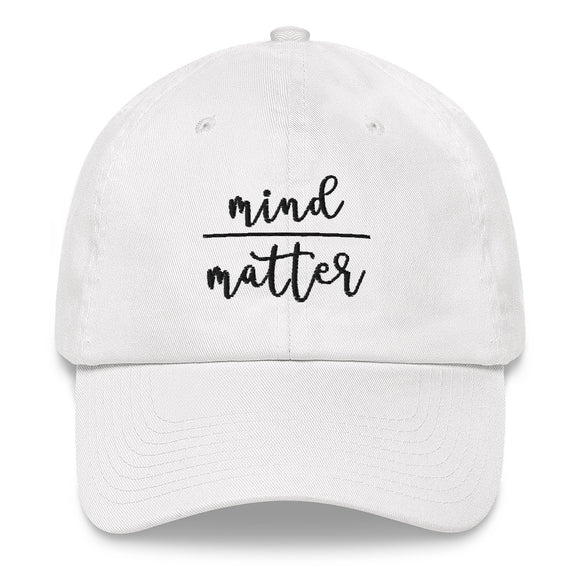 Mind Over Matter Dad Hat
