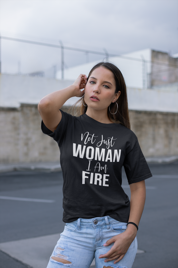 Not Just Woman I Am Fire Tee