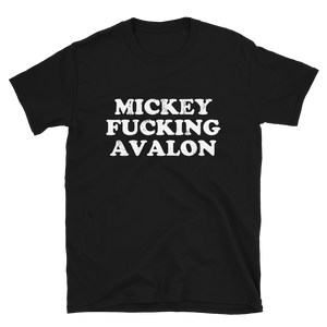 Mickey F'ing Avalon Unisex T-Shirt (Black)