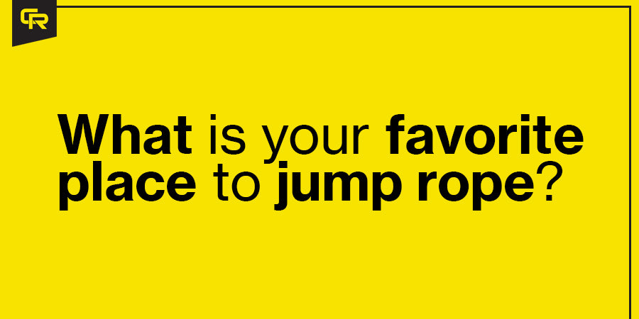 [QUESTION] What is Your Favorite Place to Jump Rope?