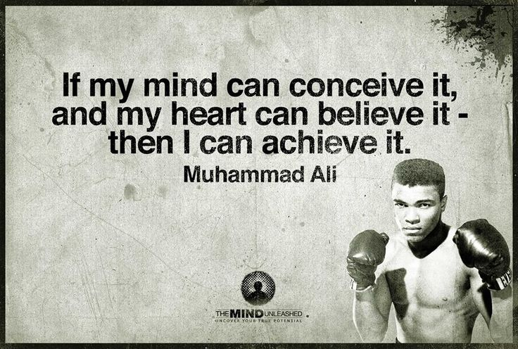 Muhammad Ali Quote - If my mind can conceive it, and my heart can believe it - then I can achieve it