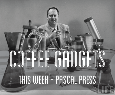 Coffee Gadgets - The Pascal Press