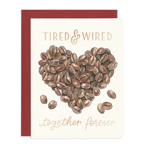 TIRED & WIRED CARD