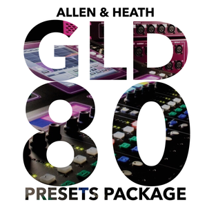 Allen & Heath GLD Presets Package - WorshipSoundGuy