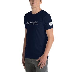 'Yes, I know what all these buttons do.' T-Shirt - WorshipSoundGuy