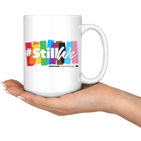 #StillWe 2020 Theme Mug - Original (15oz)