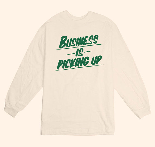 Business Is Picking Up Long Sleeve T-Shirt