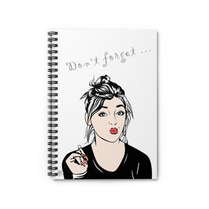 """Don't forget...""  Gorgeous Spiral Notebook - ARTSY STYLE"