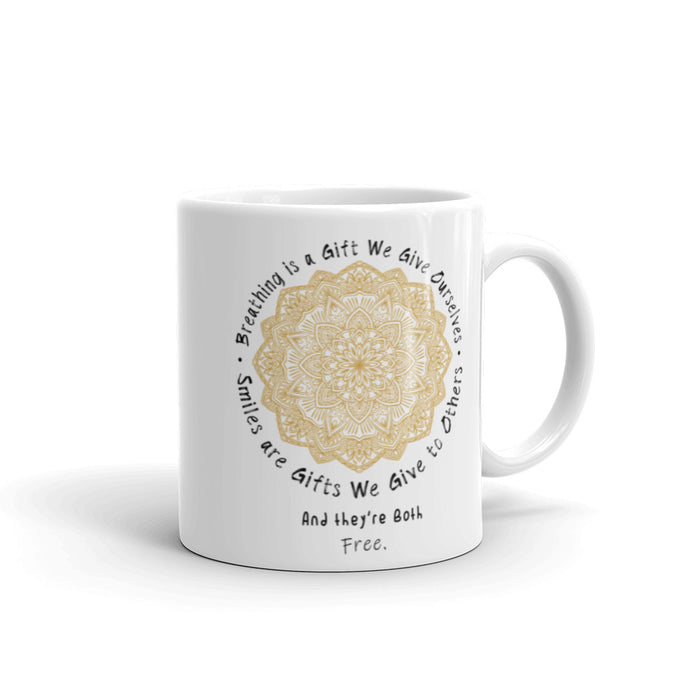 Breath and Smiles can be the Best Gifts, and they're both Free - Coffee Mug - ARTSY STYLE