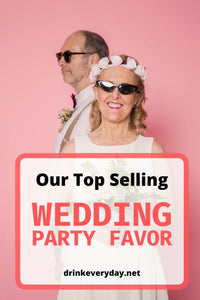 Our Top Selling Wedding Party Favor