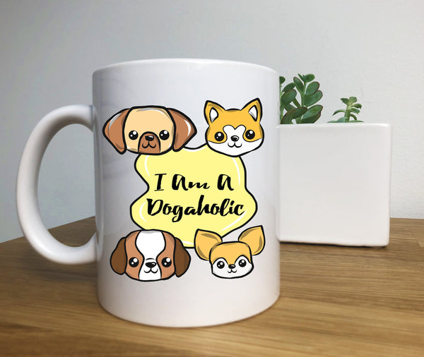 I Am A Dogaholic Coffee Mug, The Most Important Mug For A Dog Lover