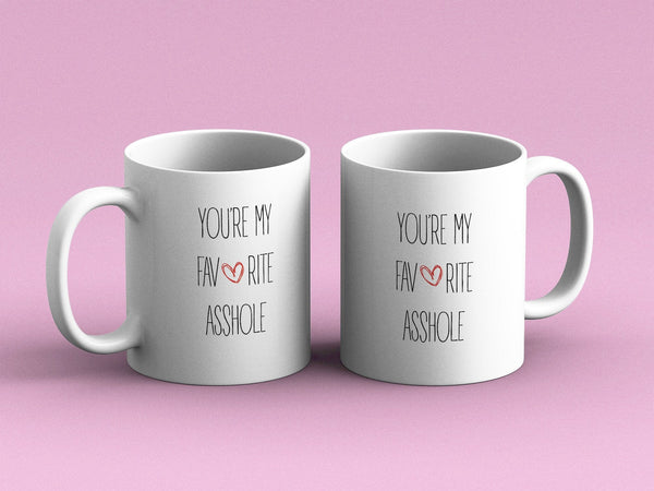 You're my favorite Asshole coffee mug,  boyfriend gift, significant other, husband, gift for brother