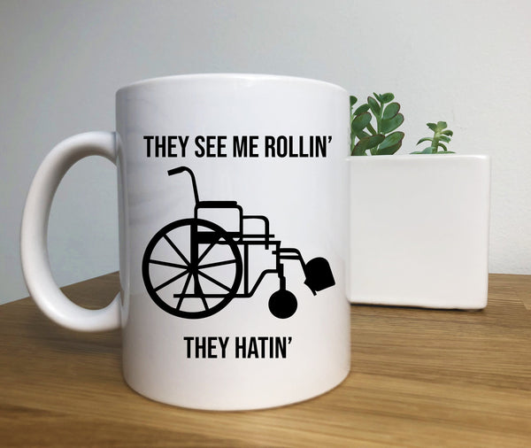 They See Me Rollin, Wheel Chair Coffee Mug, Disability Mug