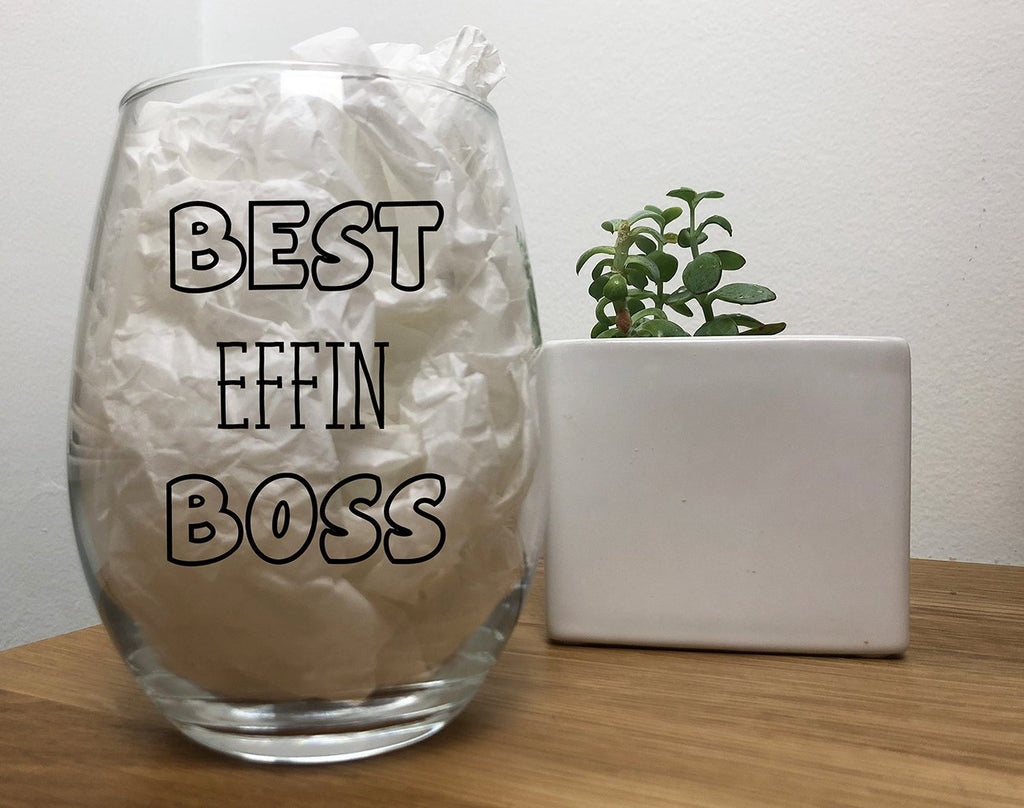 Best Effin Boss Wine Glass, Funny Boss Gift,  Funny Boss Gift from Employee, Boss Day Gift, Administrative Day Gift,
