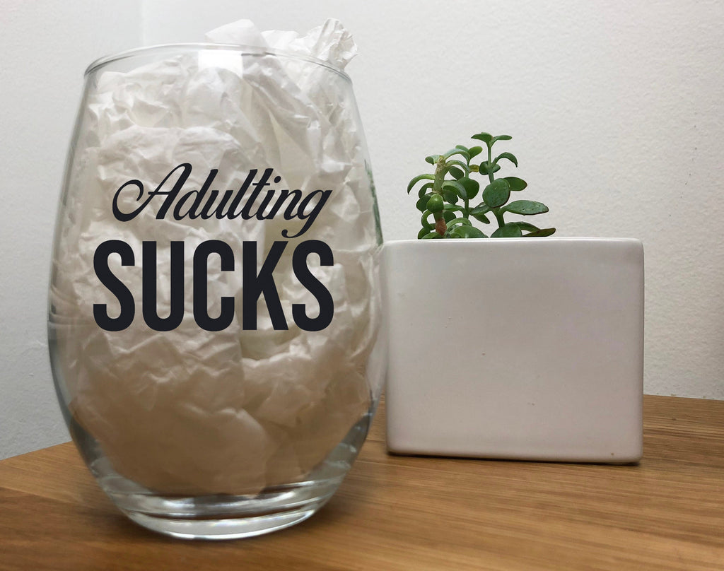 Adulting Sucks Wine Glass . Gift for mom, dad, brother, or sister.