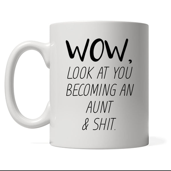 Funny Aunt Mug, Look At You Becoming An Aunt, Funny Aunt Gift, Funny Aunt Mug, Aunt Gift, Custom Aunt Present, Personalized Auntie Gift