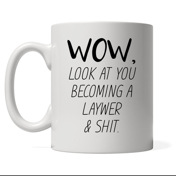 Wow Look At You Becoming A Lawyer & Shit, Personalized Profession Coffee Mug