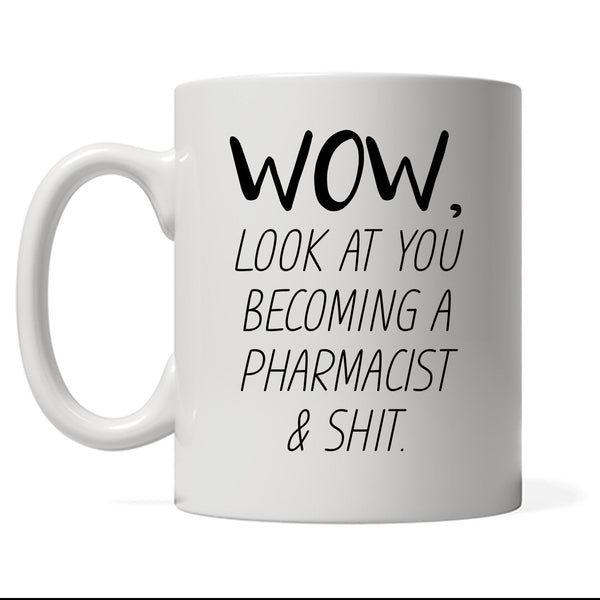 Funny Pharmacist Mug, Look At You Becoming A Pharmacist, Funny Pharmacist Gift, Custom Pharmacist Gift, Personalized Pharmacist Present