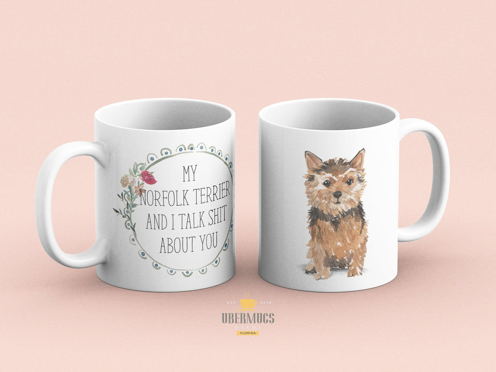 My Norfolk Terrier and I talk shit about you, Gifts for Norfolk Mom. Custom Terrier coffee mug