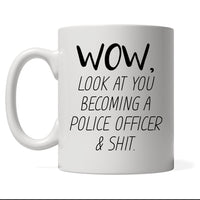 Funny Police Officer Mug, Look At You Becoming A Police Officer, Funny Police Gift Custom Police Gift, Personalized Police Present