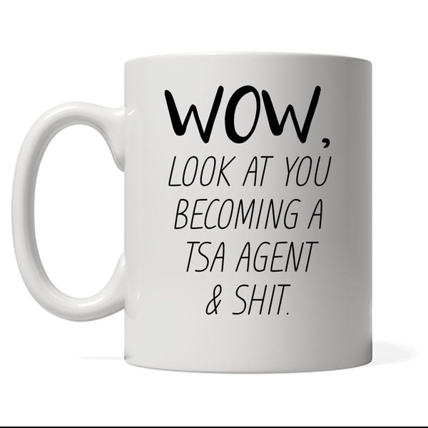 Funny Tsa Agent Mug, Look At You Becoming A Tsa Agent, Funny Tsa Agent Gift, Custom Tsa Agent Gift, Personalized Tsa Agent Present