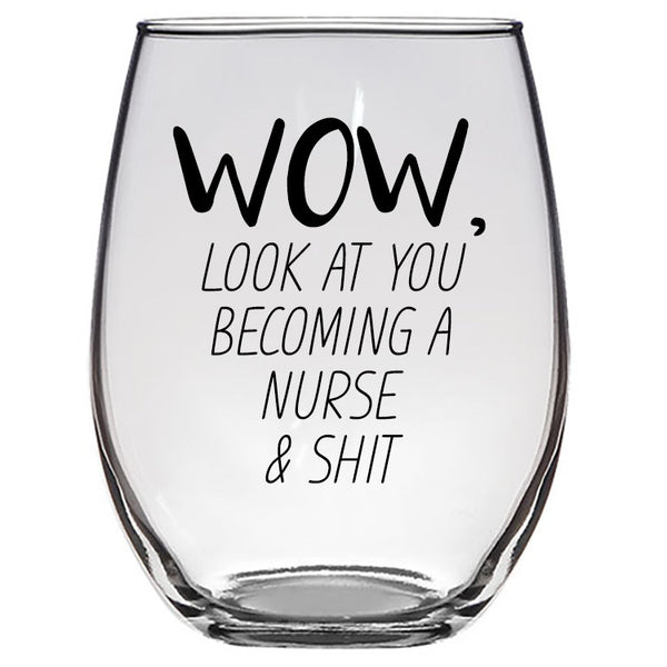 Funny Nurse Wine Glass, Look at you becoming a nurse, funny RN gift, custom gift, unique, nurse present.