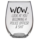 Wow Look At you Becoming a Police Officer, Cop Wine Glass, Funny Police Present, Graduation Gift, Gift for cop