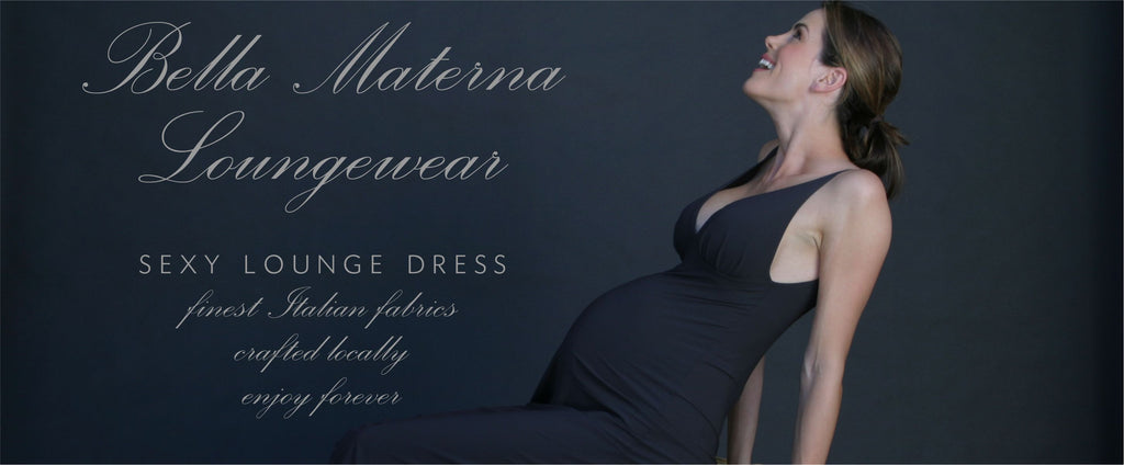 sexy lounge dress maternity clothing nursing clothing italian fabric, crafted locally, enjoy forever