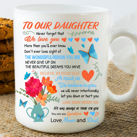 Image of To Our Daughter - White Coffee Mug. Present For Our Daughter. Encouraging Loving Message