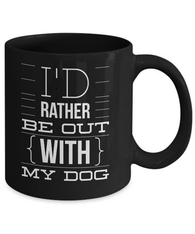 Image of I'd Rather Be Out With My Dog Mug - Bee Bee Shopping USA