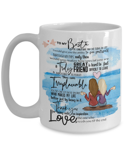 "Mug for My Best Friend - ""To My Bestie"" Long Hair 15oz  white coffee mug"