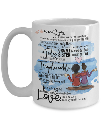 "Mug For Sister ""To My Sister"" White 15oz Coffee Mug"