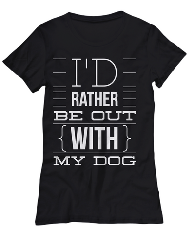 Image of I'd Rather Be Out With My Dog Clothing - Bee Bee Shopping USA