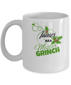 James aka Mr Grinch Christmas Mug - Can be Customized to Any Name Contact Us Before Ordering