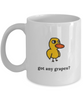 Duck Song Got Any Grapes Coffee Mug 11oz or 15oz Free Shipping