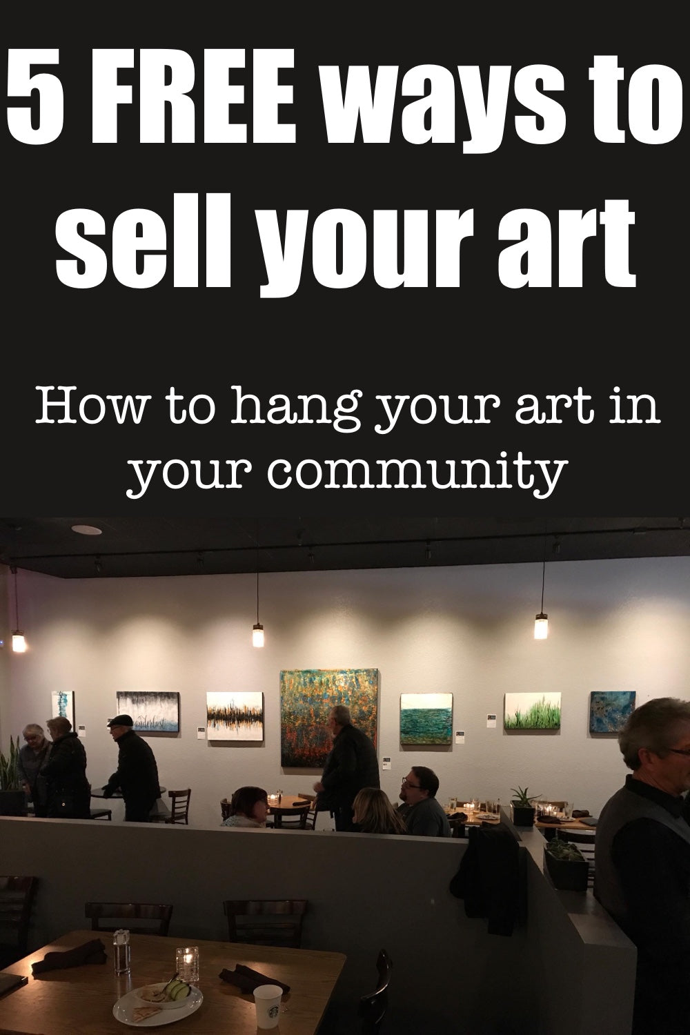5 FREE ways to get your art hung up in your community to start SELLING your art