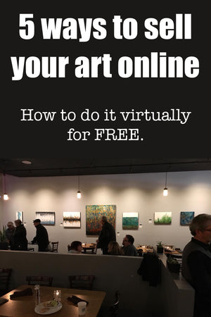 5 Easy ways to sell your Art online with little or no money!