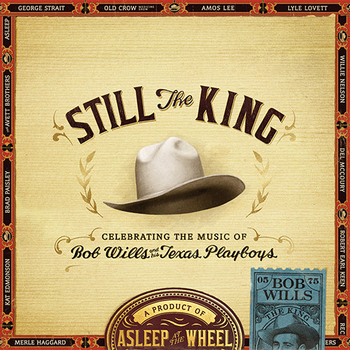 Asleep At The Wheel Still The King; Celebrating The Music of Bob Wills And His Texas Playboys
