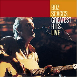 Boz Scaggs Greatest Hits Live
