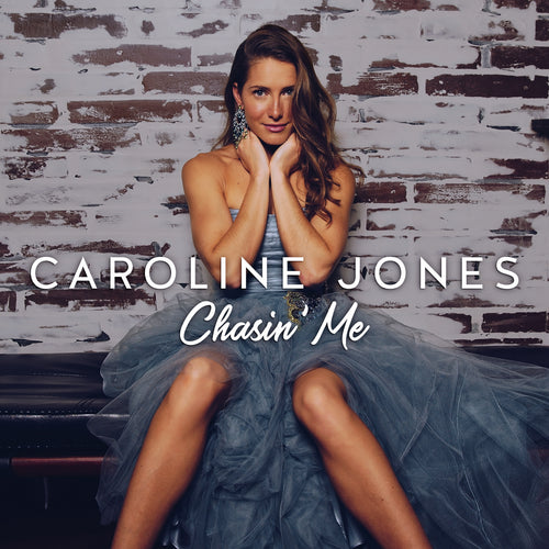 Caroline Jones - 'Chasin' Me'