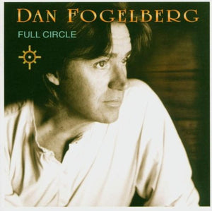 Dan Fogelberg Full Circle