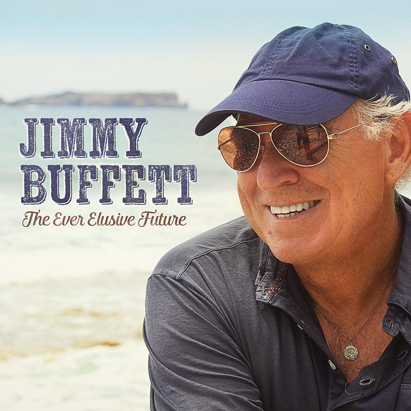 Jimmy Buffett - Ever Elusive Future