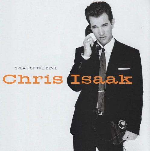 Chris Isaak Speak Of The Devil