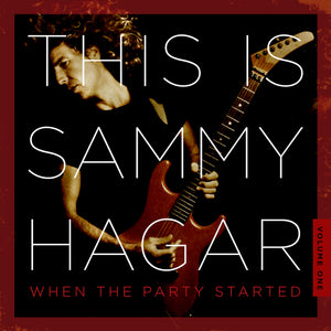 This Is Sammy Hagar: When the Party Started, Volume 1