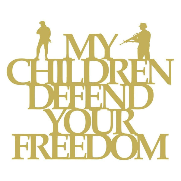 My Children Defend Your Freedom